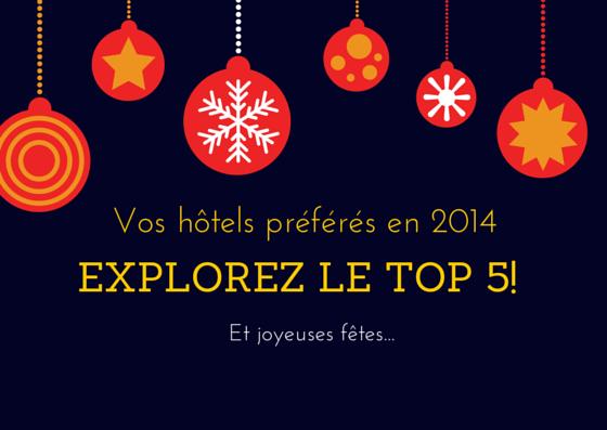 Vos hôtels préférés: les + réservés en 2014
